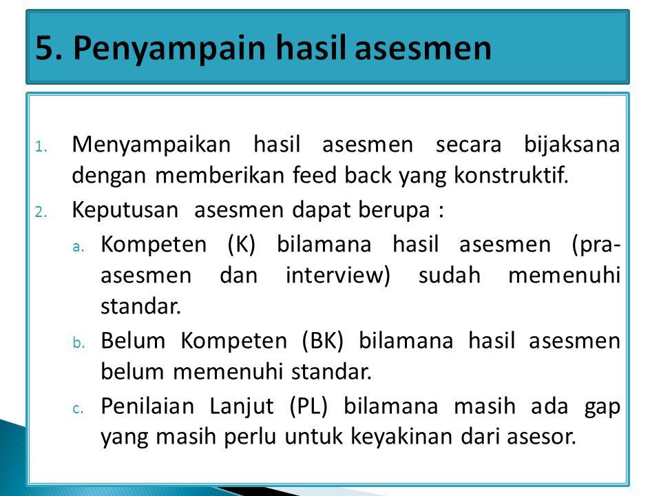 5. Penyampain hasil asesmen