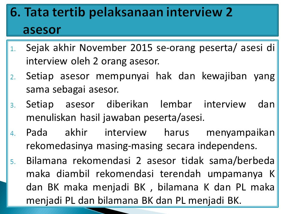 6. Tata tertib pelaksanaan interview 2 asesor