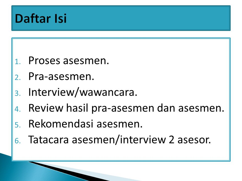 Daftar Isi Proses asesmen. Pra-asesmen. Interview/wawancara.