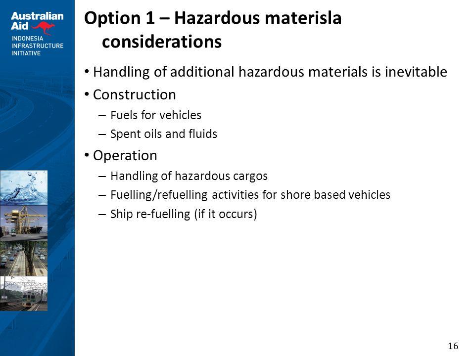 Option 1 – Hazardous materisla considerations