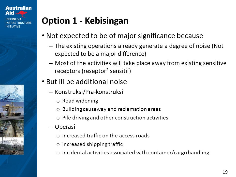 Option 1 - Kebisingan Not expected to be of major significance because