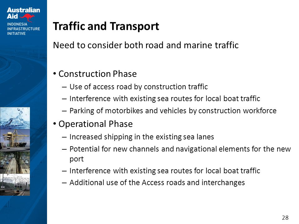 Traffic and Transport Need to consider both road and marine traffic