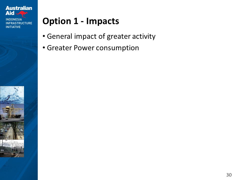 Option 1 - Impacts General impact of greater activity
