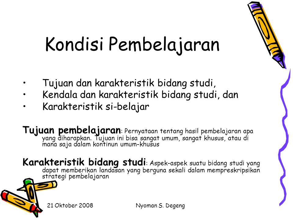 Kondisi Pembelajaran Tujuan dan karakteristik bidang studi,