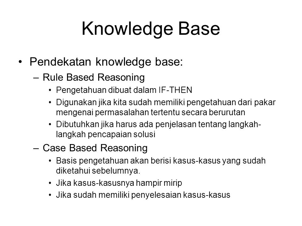 Knowledge Base Pendekatan knowledge base: Rule Based Reasoning