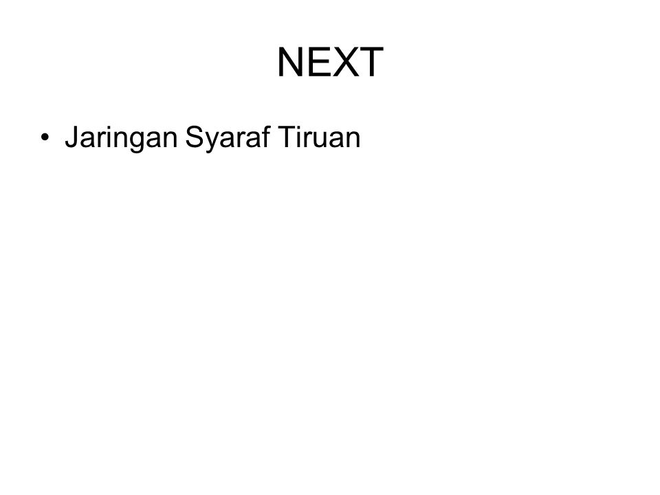 NEXT Jaringan Syaraf Tiruan