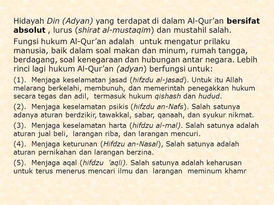 Hidayah Din (Adyan) yang terdapat di dalam Al-Qur'an bersifat absolut , lurus (shirat al-mustaqim) dan mustahil salah.
