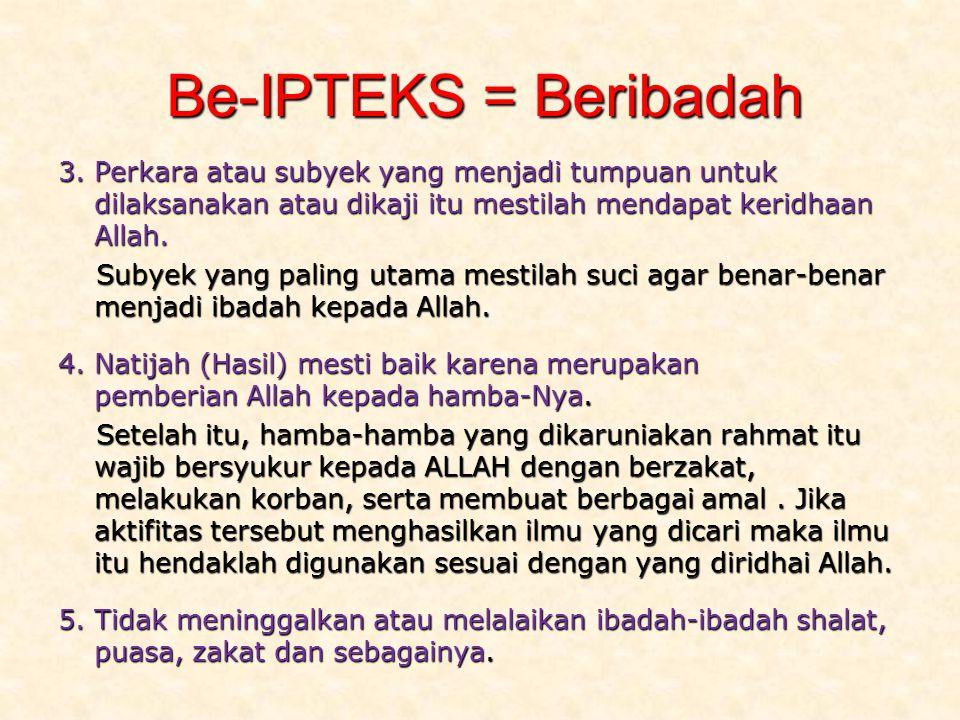 Be-IPTEKS = Beribadah