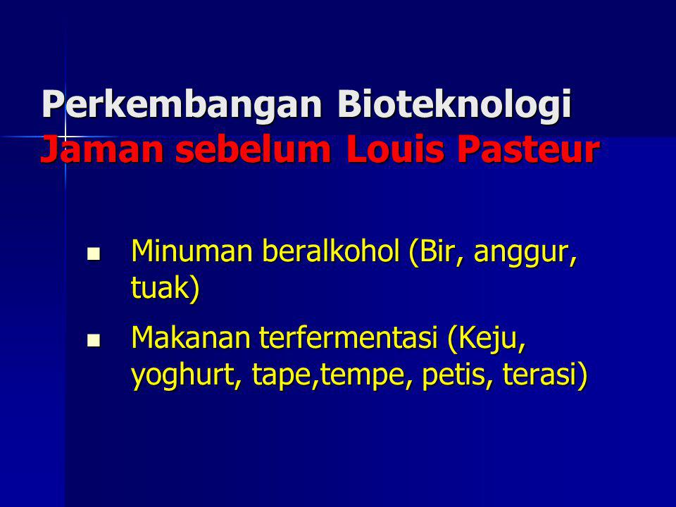 Perkembangan Bioteknologi Jaman sebelum Louis Pasteur