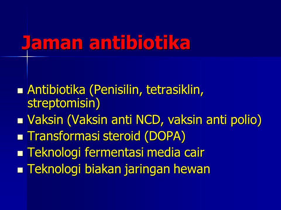 Jaman antibiotika Antibiotika (Penisilin, tetrasiklin, streptomisin)