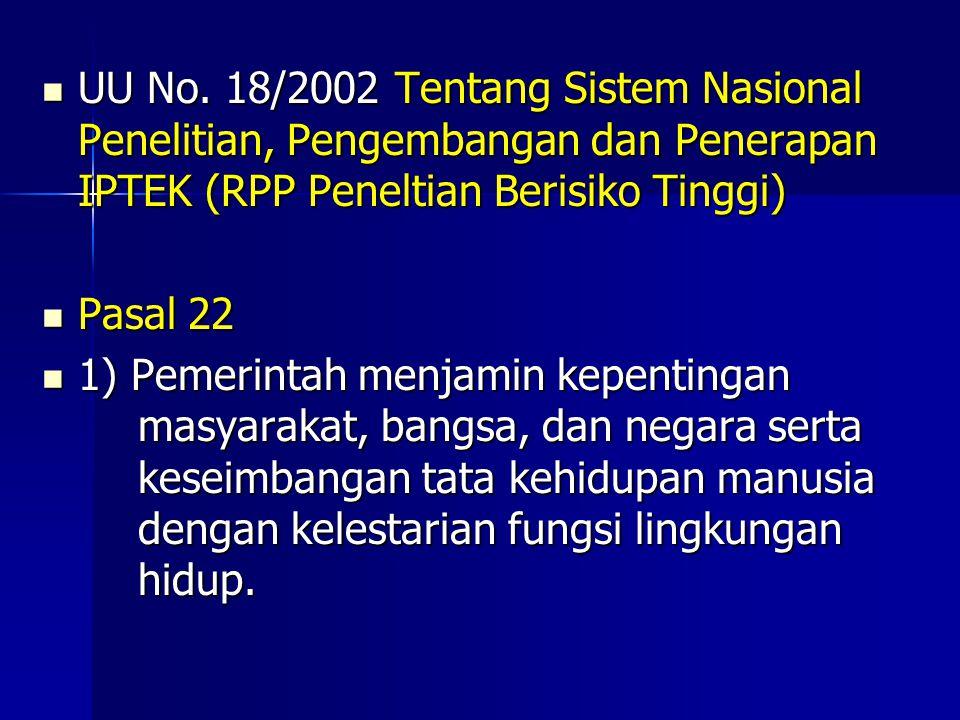 UU No. 18/2002 Tentang Sistem Nasional Penelitian, Pengembangan dan Penerapan IPTEK (RPP Peneltian Berisiko Tinggi)