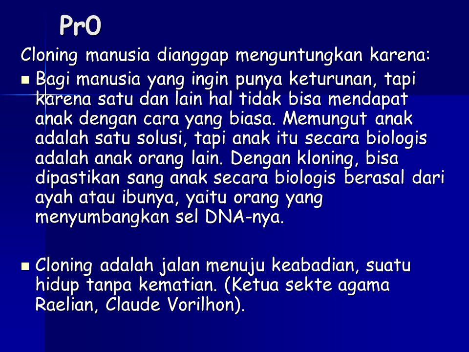 Pr0 Cloning manusia dianggap menguntungkan karena: