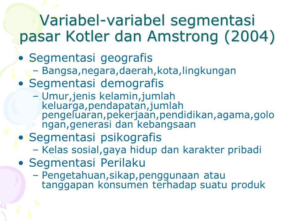 Variabel-variabel segmentasi pasar Kotler dan Amstrong (2004)