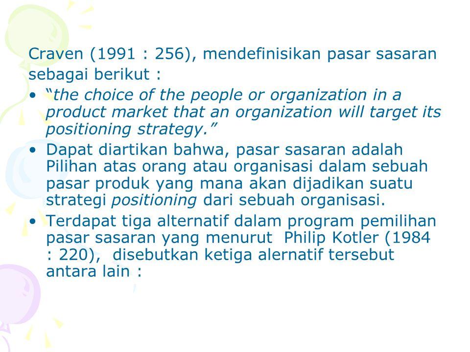 Craven (1991 : 256), mendefinisikan pasar sasaran