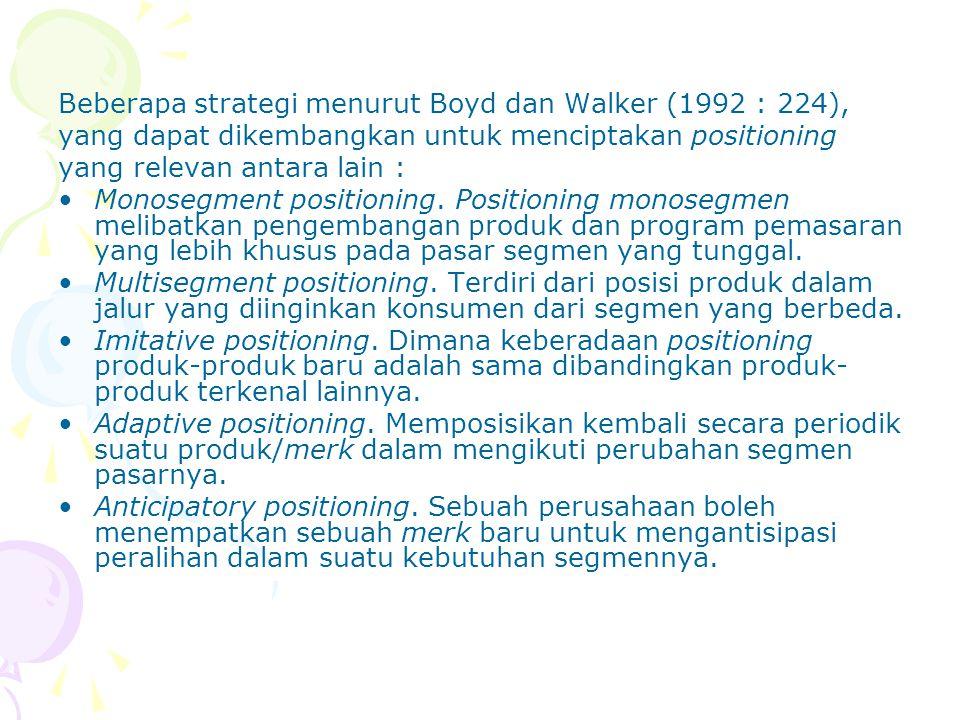 Beberapa strategi menurut Boyd dan Walker (1992 : 224),