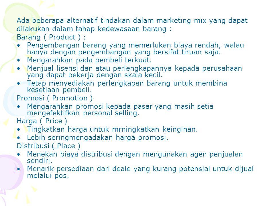 Ada beberapa alternatif tindakan dalam marketing mix yang dapat