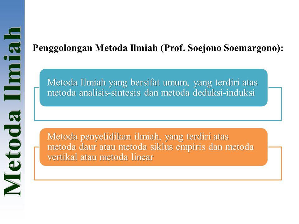 Penggolongan Metoda Ilmiah (Prof. Soejono Soemargono):