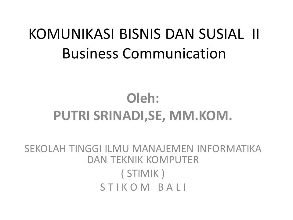 KOMUNIKASI BISNIS DAN SUSIAL II Business Communication