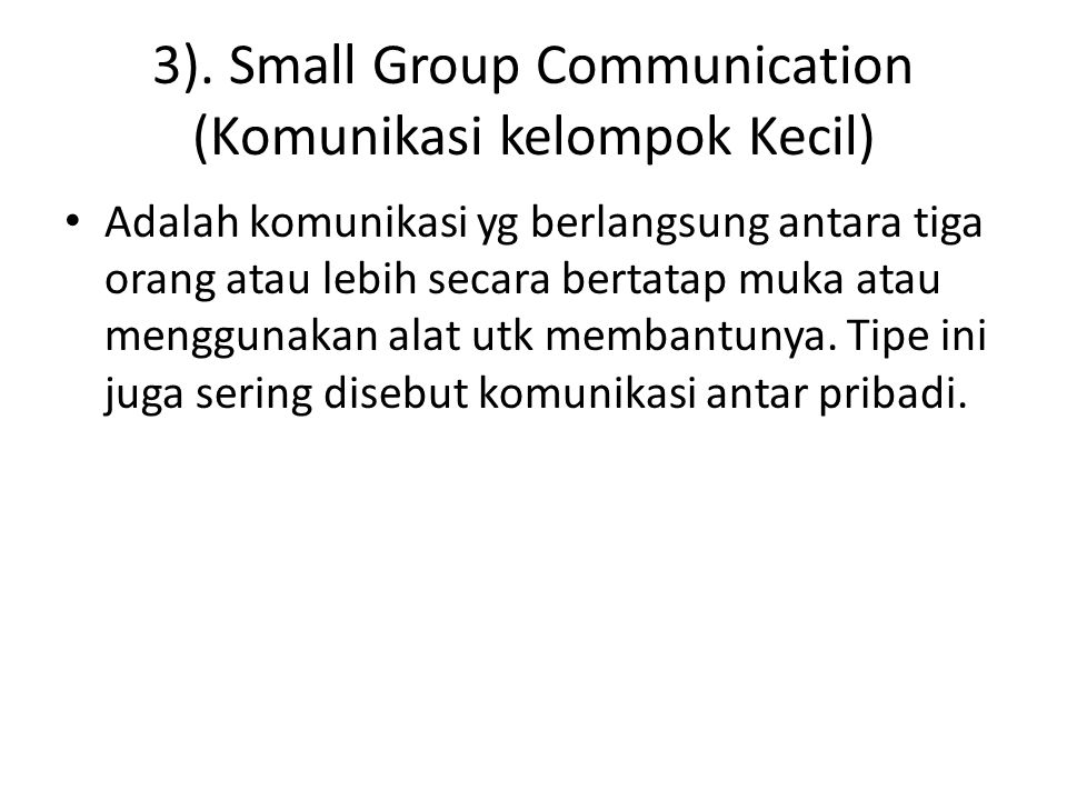 3). Small Group Communication (Komunikasi kelompok Kecil)