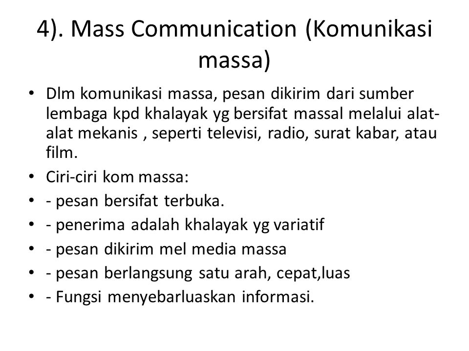 4). Mass Communication (Komunikasi massa)