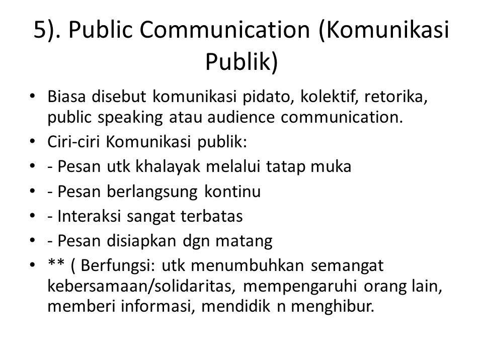 5). Public Communication (Komunikasi Publik)