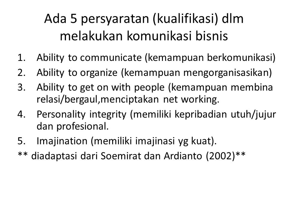 Ada 5 persyaratan (kualifikasi) dlm melakukan komunikasi bisnis