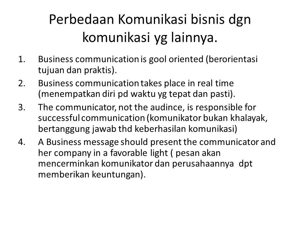 Perbedaan Komunikasi bisnis dgn komunikasi yg lainnya.