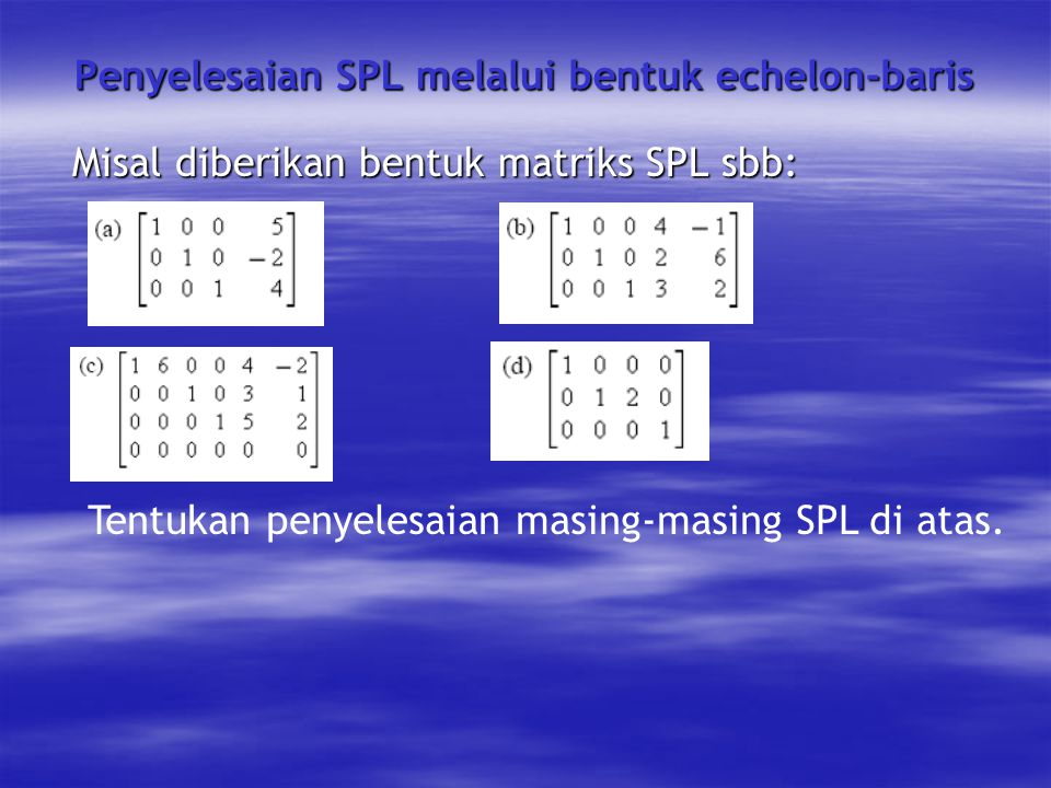 Penyelesaian SPL melalui bentuk echelon-baris