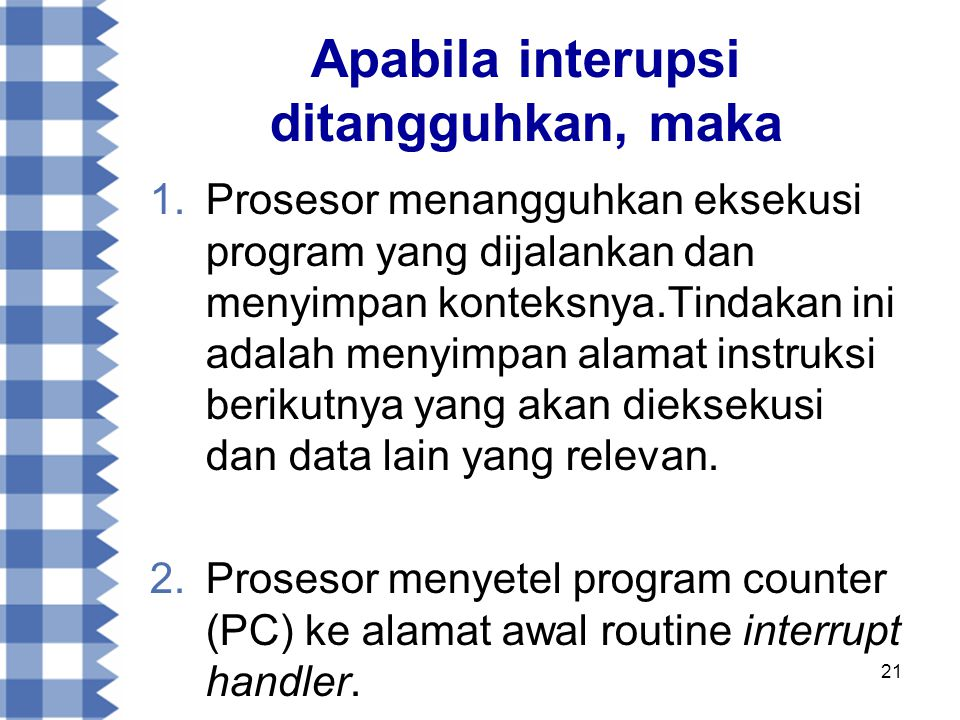 Apabila interupsi ditangguhkan, maka