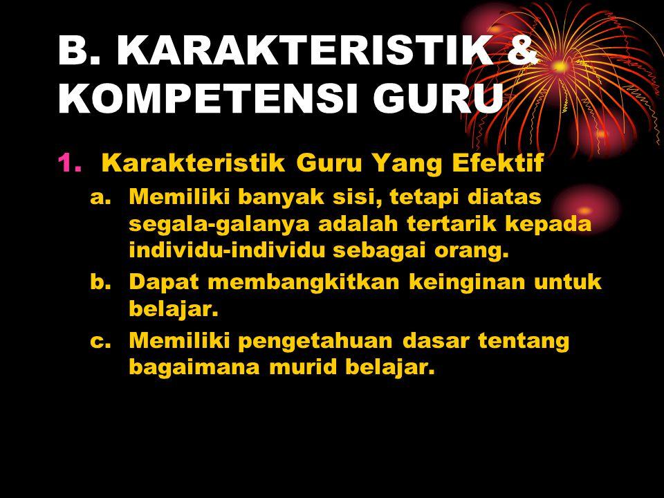 B. KARAKTERISTIK & KOMPETENSI GURU