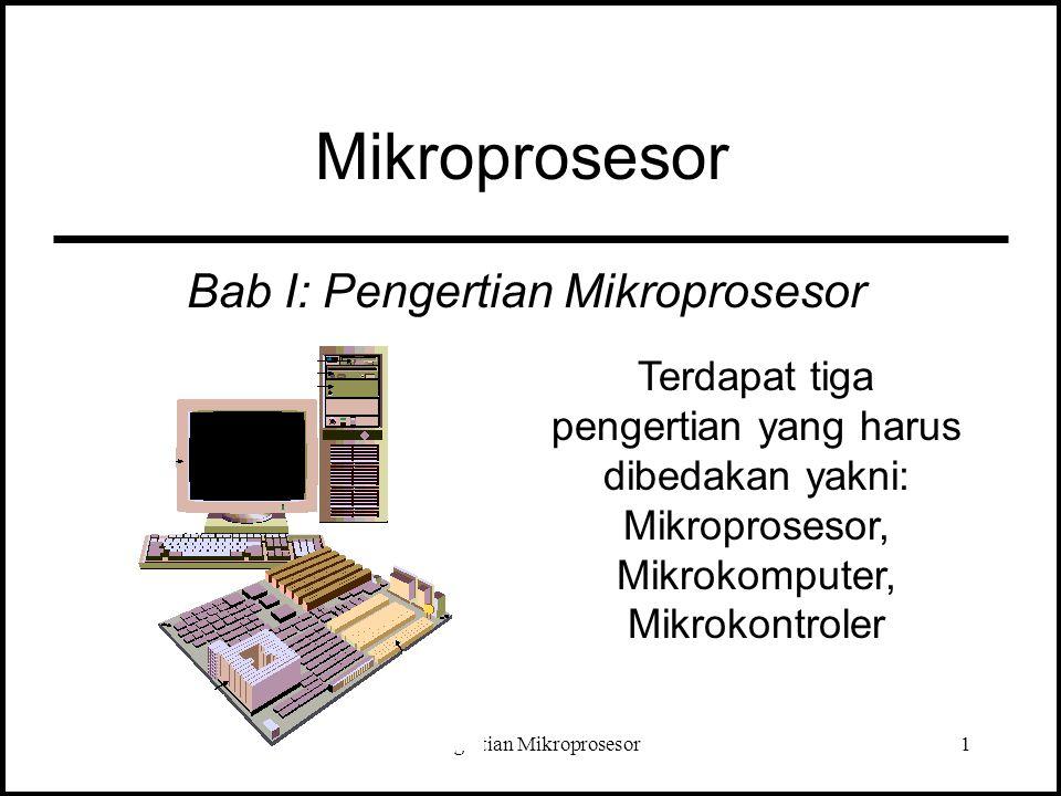 Bab I: Pengertian Mikroprosesor