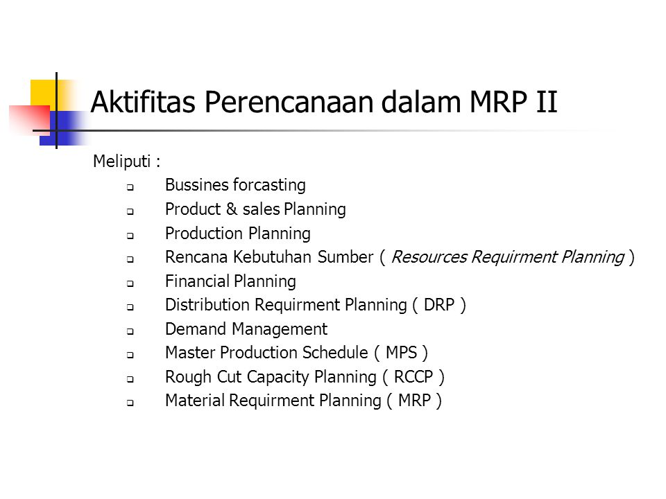 Aktifitas Perencanaan dalam MRP II