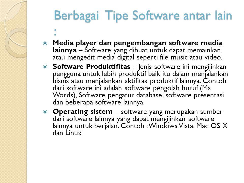 Berbagai Tipe Software antar lain :