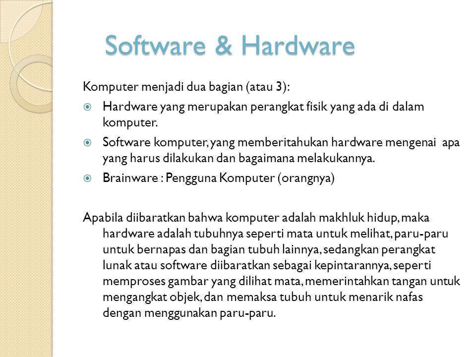 Software & Hardware Komputer menjadi dua bagian (atau 3):