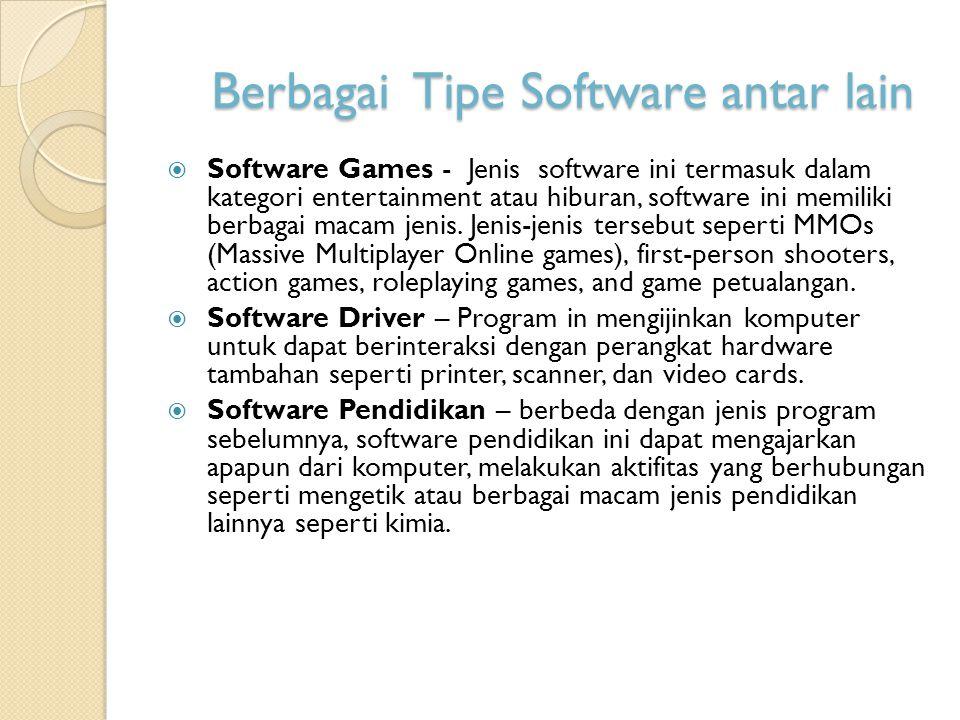 Berbagai Tipe Software antar lain