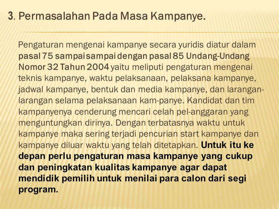 3. Permasalahan Pada Masa Kampanye.