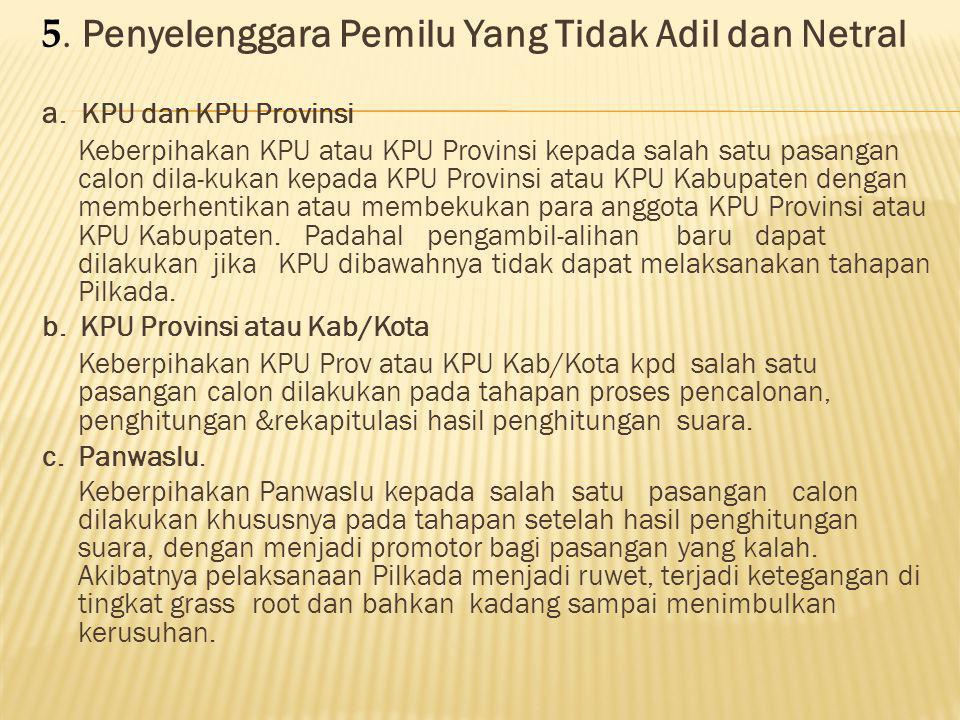5. Penyelenggara Pemilu Yang Tidak Adil dan Netral