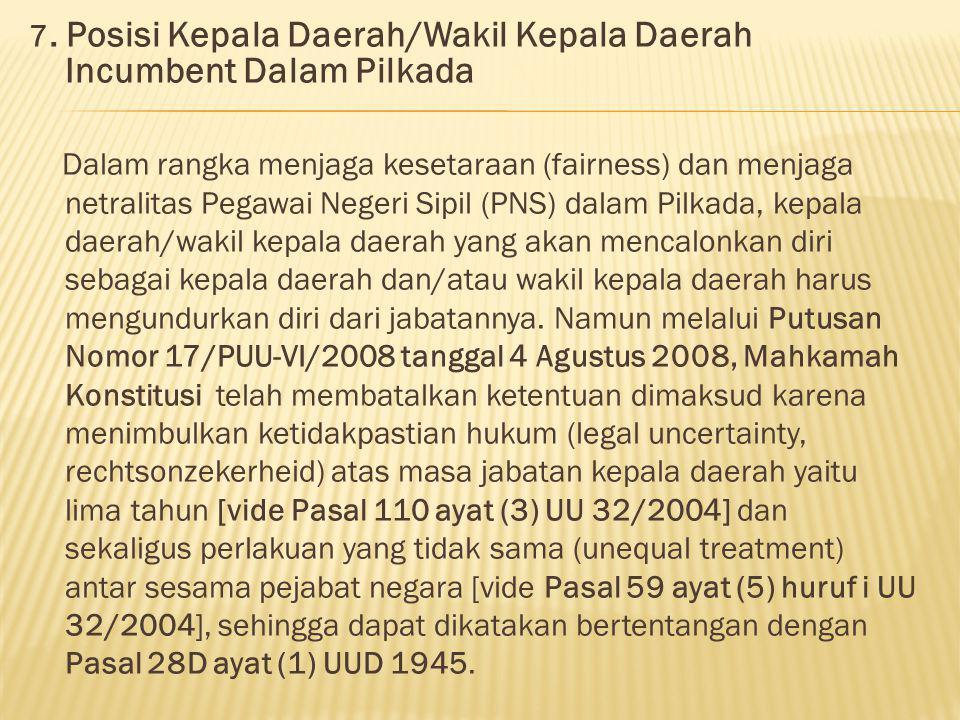 7. Posisi Kepala Daerah/Wakil Kepala Daerah Incumbent Dalam Pilkada