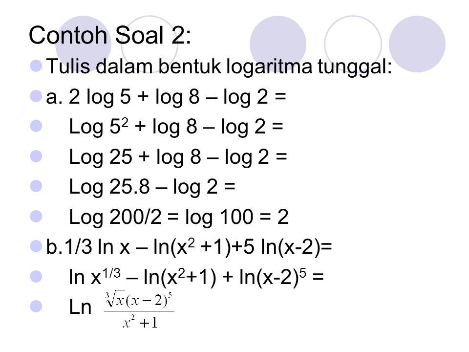 Contoh Soal 2: Tulis dalam bentuk logaritma tunggal: