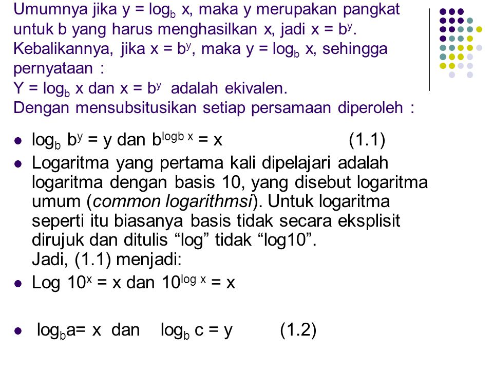 logb by = y dan blogb x = x (1.1)