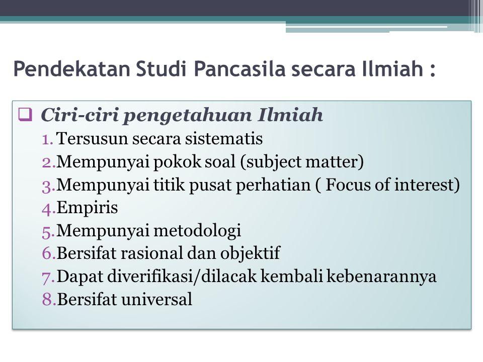 Pendekatan Studi Pancasila secara Ilmiah :