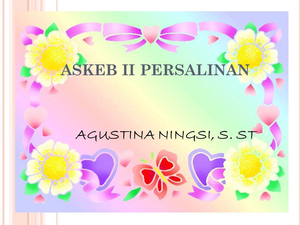ASKEB II PERSALINAN AGUSTINA NINGSI, S. ST