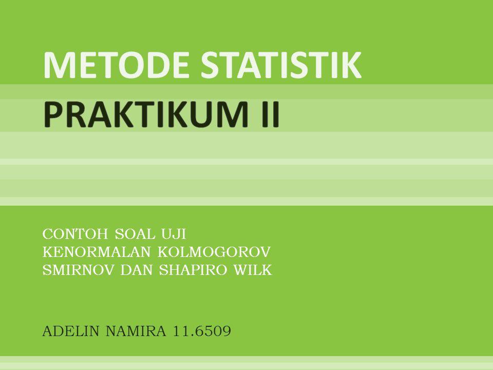 METODE STATISTIK PRAKTIKUM II