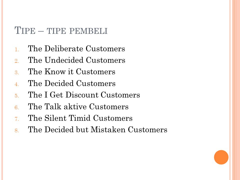 Tipe – tipe pembeli The Deliberate Customers The Undecided Customers