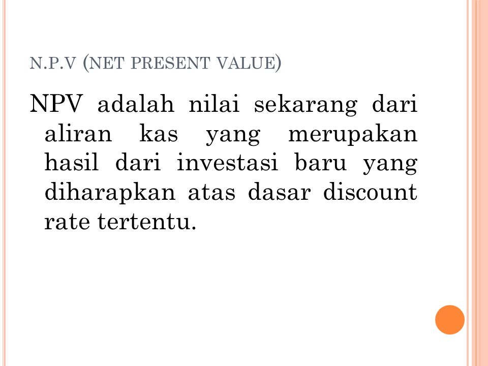 n.p.v (net present value)