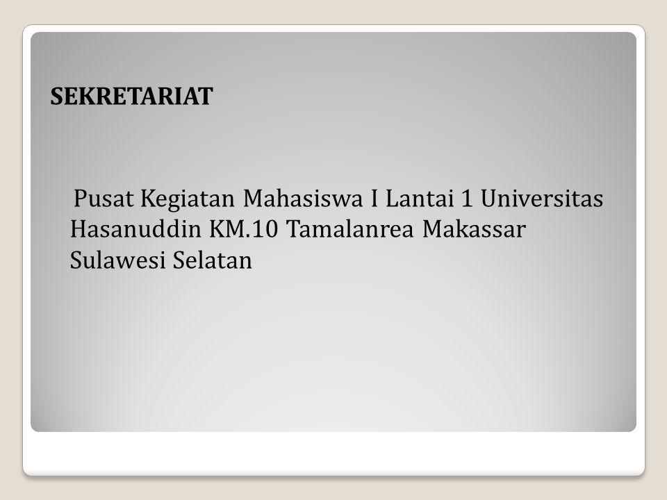 SEKRETARIAT Pusat Kegiatan Mahasiswa I Lantai 1 Universitas Hasanuddin KM.10 Tamalanrea Makassar Sulawesi Selatan
