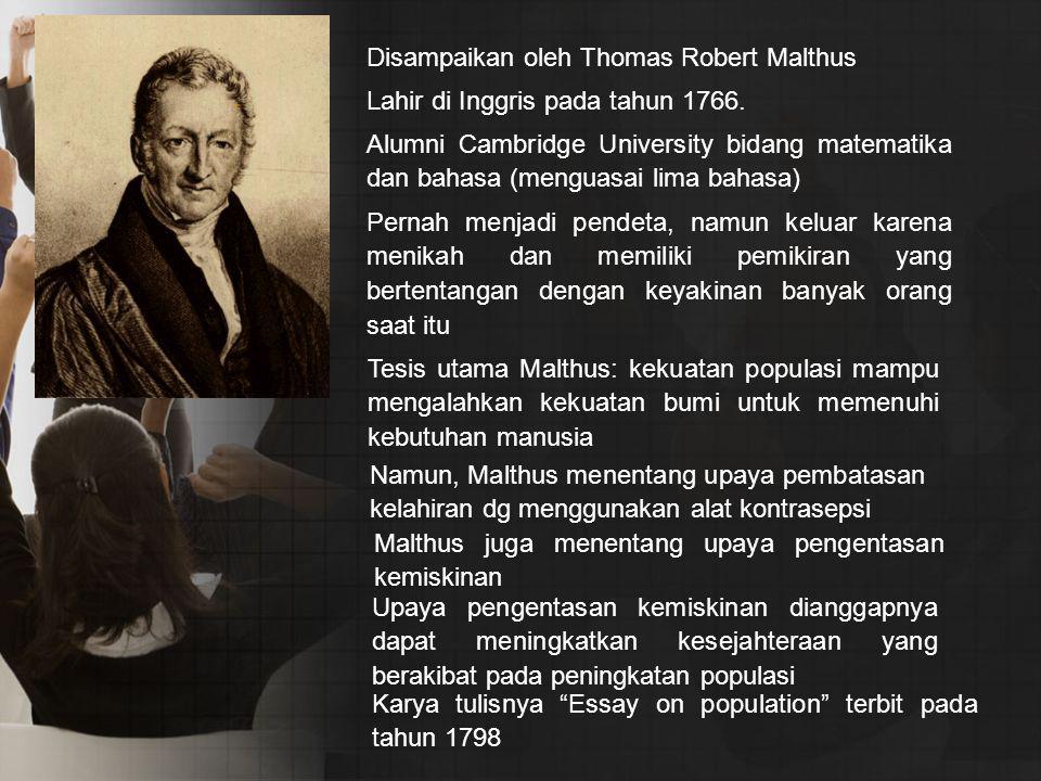 Disampaikan oleh Thomas Robert Malthus