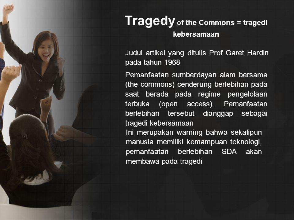 Tragedy of the Commons = tragedi kebersamaan