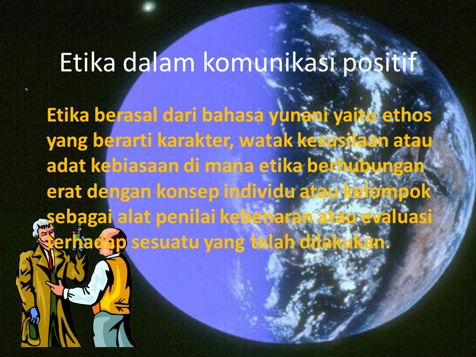Etika dalam komunikasi positif