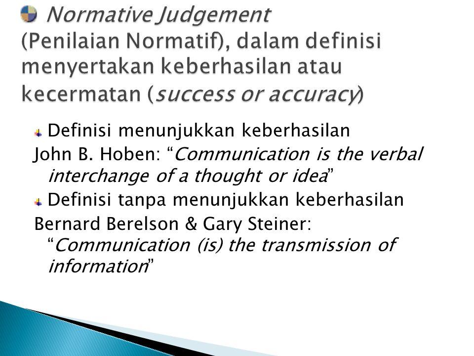 Normative Judgement (Penilaian Normatif), dalam definisi menyertakan keberhasilan atau kecermatan (success or accuracy)